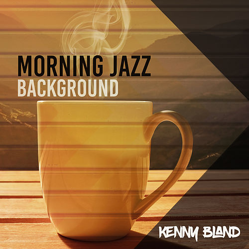 Morning Jazz Background von Kenny Bland