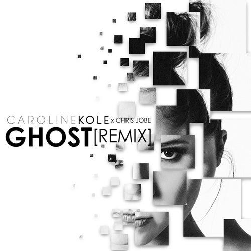Ghost (Remix) by Caroline Kole