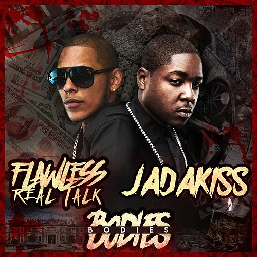 Bodies (feat. Jadakiss) by Flawless Real Talk