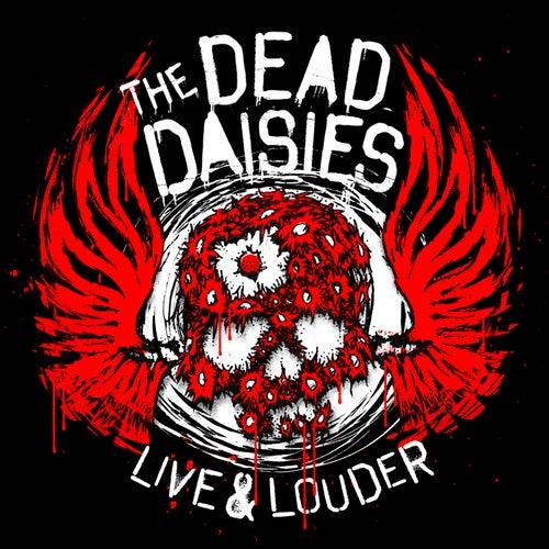 Live & Louder de The Dead Daisies
