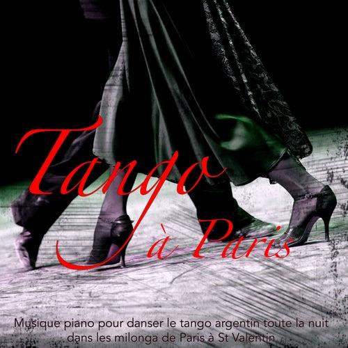 Tango à Paris - Musique piano pour danser le tango argentin toute la nuit dans les milonga de Paris à St Valentin de Various Artists
