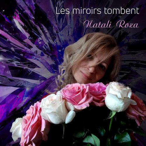 Les miroirs tombent by Natali Roza