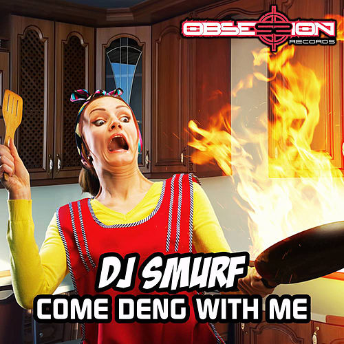 Come Deng with Me von DJ Smurf