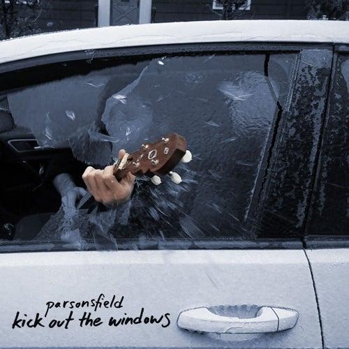 Kick Out the Windows (Radio Edit) von Parsonsfield
