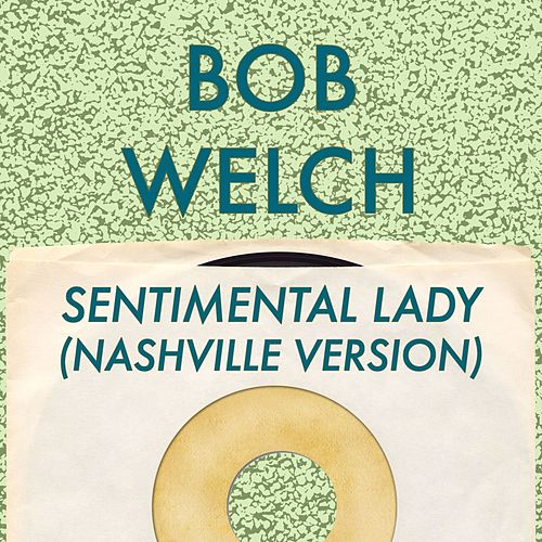 Sentimental Lady (Nashville Version) de Bob Welch
