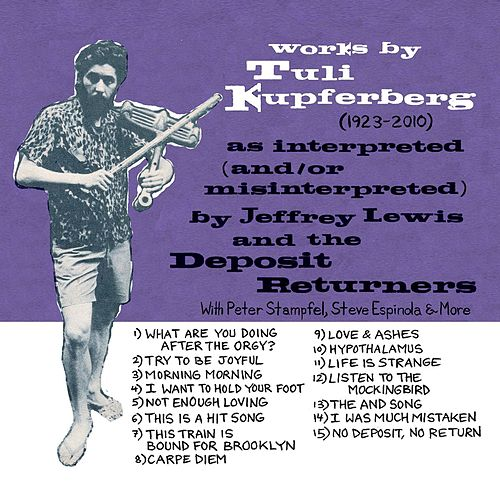 Works by Tuli Kupferberg (1923-2010) by Jeffrey Lewis