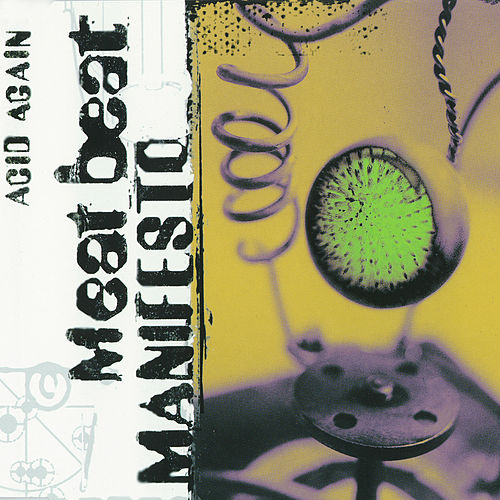 Acid Again von Meat Beat Manifesto