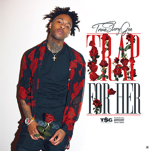 Trap For Her by True Story Gee