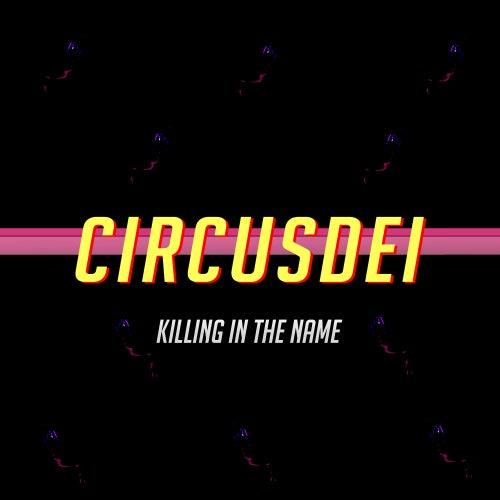 Killing In The Name de Circus Dei