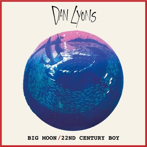 Big Moon / 22nd Century Boy de Dan Lyons