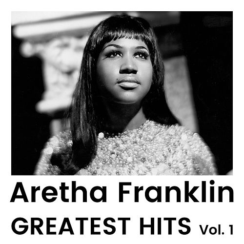 Greatest Hits Vol. 1 by Aretha Franklin