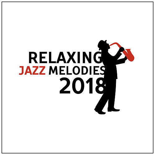 Relaxing Jazz Melodies 2018 de Acoustic Hits