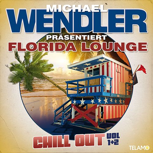 Florida Lounge Chill Out, Vol. 1 & 2 by Michael Wendler