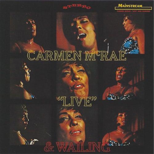 Live & Wailing von Carmen McRae