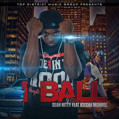 I Ball by Sean Nitty