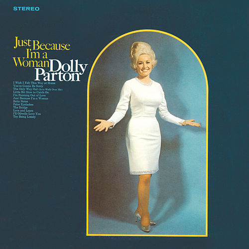 Just Because I'm A Woman von Dolly Parton