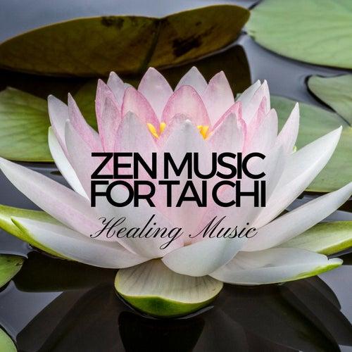 Zen Music for Tai Chi - Healing Music for the Body by Tai Chi