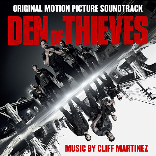 Den of Thieves (Original Motion Picture Soundtrack) by Cliff Martinez