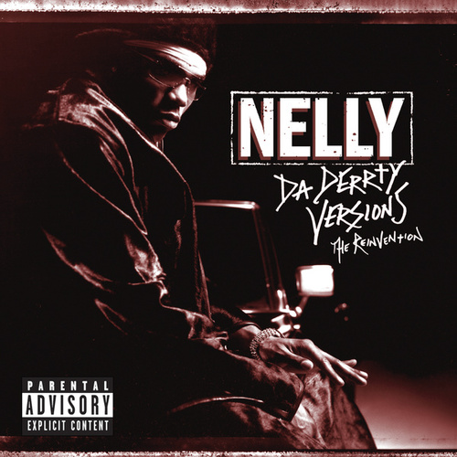 Da Derrty Versions: The Re-invention de Nelly
