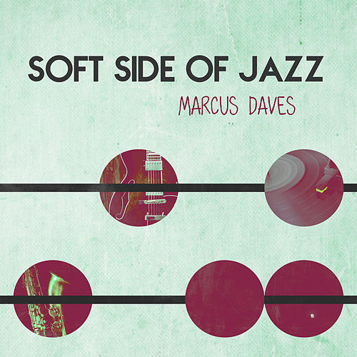 Soft Side of Jazz by Marcus Daves