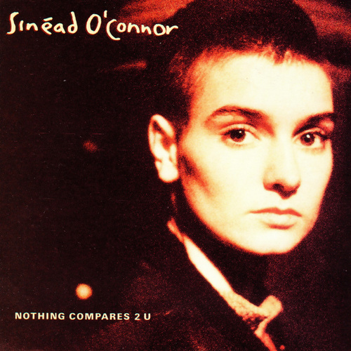 Nothing Compares 2 U von Sinead O'Connor