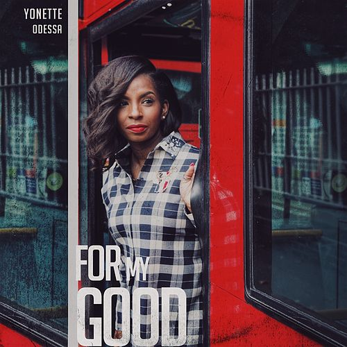 For My Good by Yonette Odessa