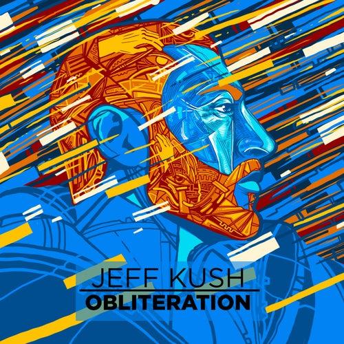 Obliteration by Jeff Kush