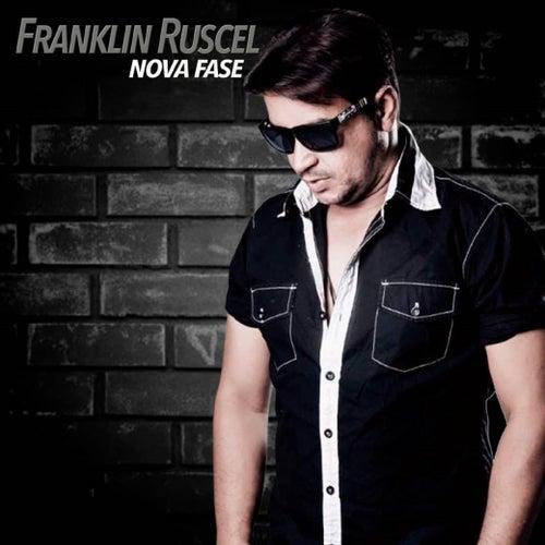 Nova Fase de Franklin Ruscel