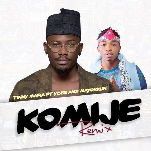 Komije (Remix) by Tinny Mafia