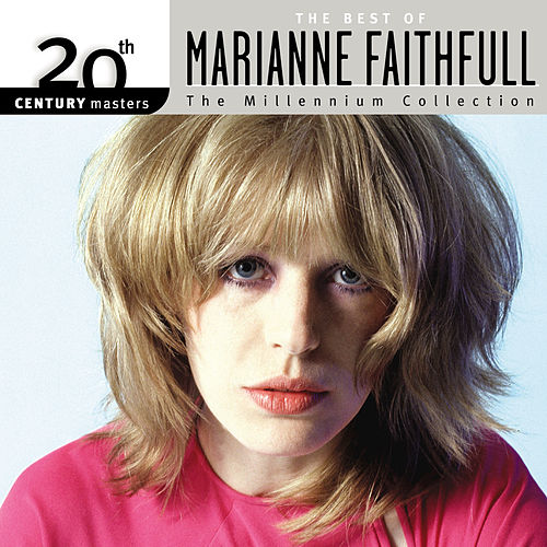 The Best Of Marianne Faithfull 20th Century Masters The Millennium Collection by Marianne Faithfull