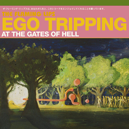 Ego Tripping At The Gates Of Hell de The Flaming Lips