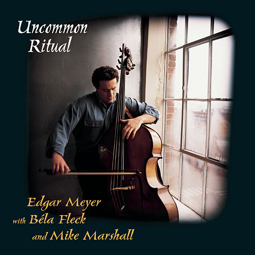 Uncommon Ritual by Edgar Meyer