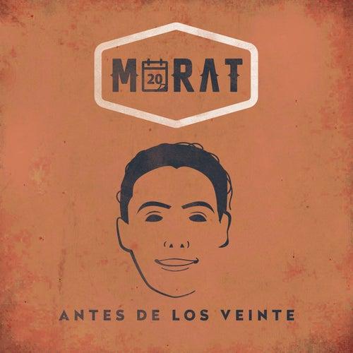 Antes De Los Veinte by Morat