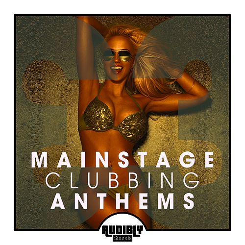 Mainstage Clubbing Anthems, Vol. 3 by Various Artists