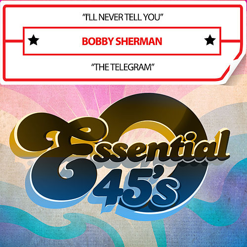 I'll Never Tell You by Bobby Sherman