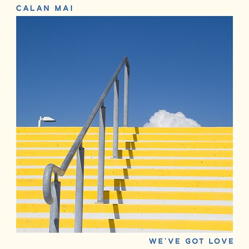 We've Got Love by Calan Mai