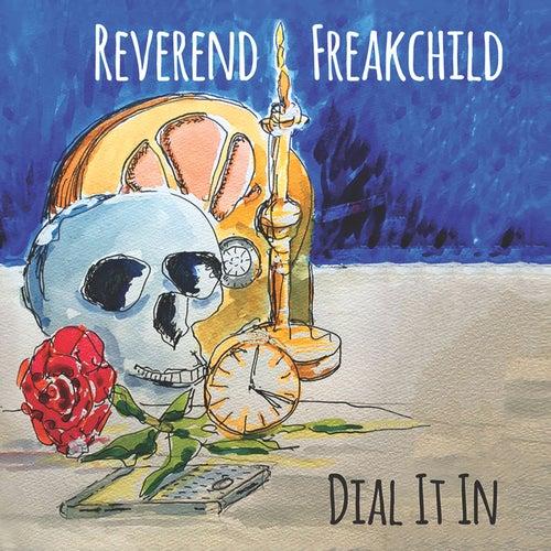 Dial It In de Reverend Freakchild