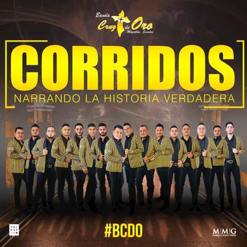 Corridos Narrando la Historia Verdadera by Banda Cruz de Oro