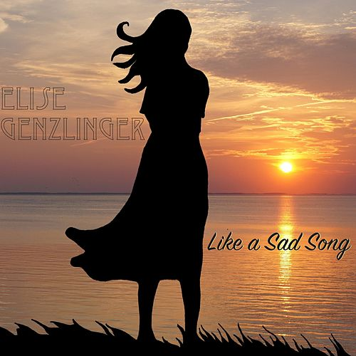 Like a Sad Song von Elise Genzlinger