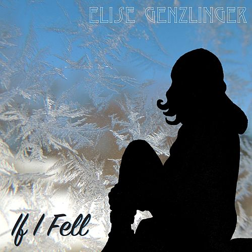 If I Fell von Elise Genzlinger