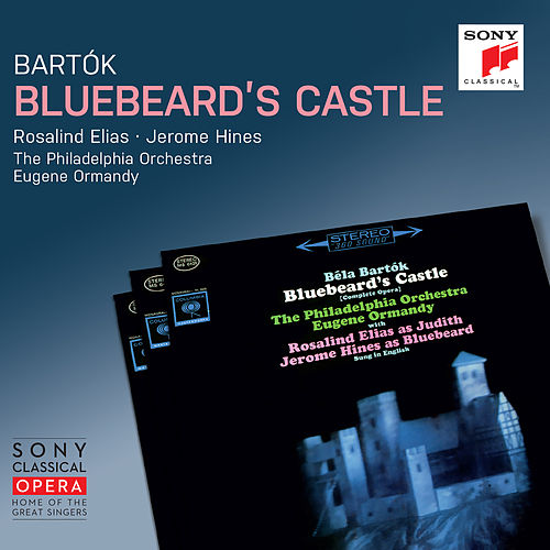 Bartók: Bluebeard's Castle, Sz. 48 (Remastered) by Eugene Ormandy