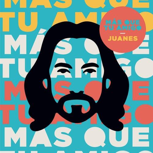 Más Que Tu Amigo de Juanes