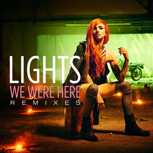 We Were Here (Remixes) by LIGHTS