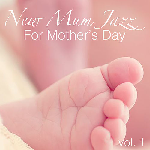 New Mum Jazz For Mother's Day, vol. 1 de Various Artists