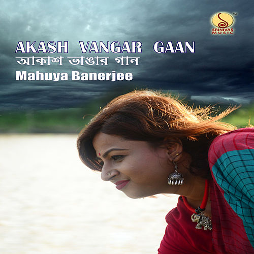 Akash Vangar Gaan - Single by Mahuya Banerjee
