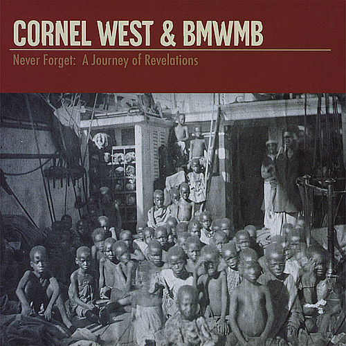 Never Forget: a Journey of Revelations by Cornel West