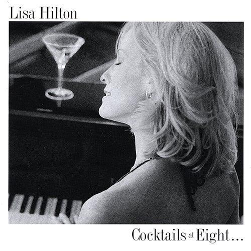 Cocktails At Eight... de Lisa Hilton