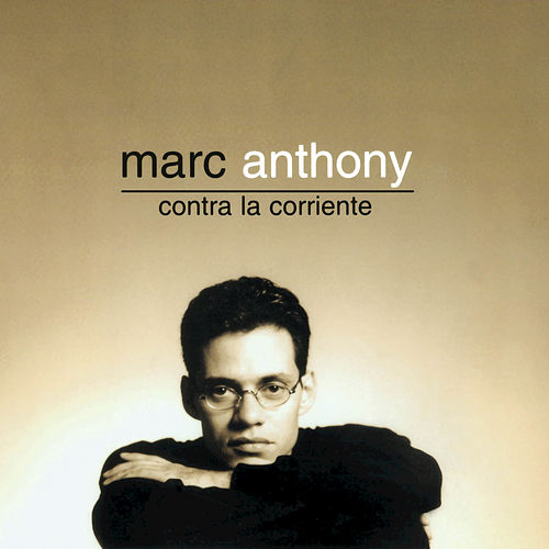 Contra La Corriente by Marc Anthony