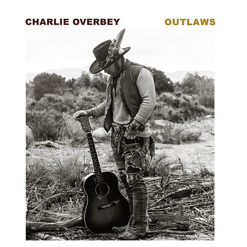 Outlaws (feat. The Mastersons) von Charlie Overbey