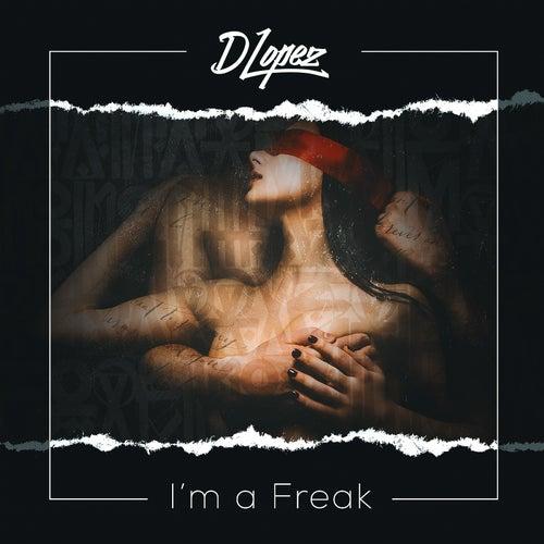 I'm a Freak de DLopez